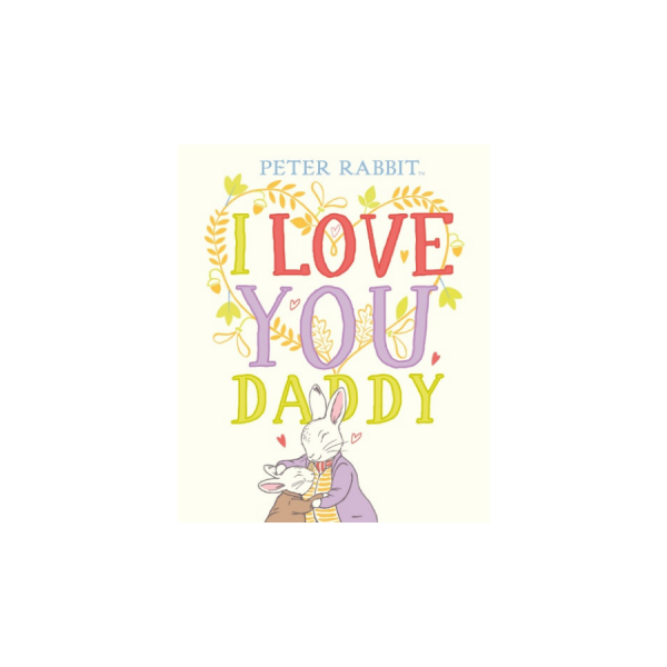 Peter Rabbit I Love You Daddy Book