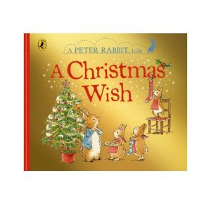 A Peter Rabbit Tale: A Christmas Wish